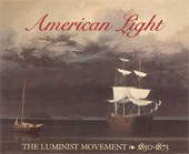 "Image: Book Cover of ""American Light: The Luminist Movement, 1850–1875: Paintings, Drawings, Photographs"""