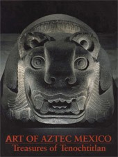 "Image: Book Cover of ""Art of Aztec Mexico: Treasures of Tenochtitlan"""