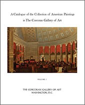 "Image: Book Cover of ""A Catalogue of the Collection of American Paintings in the Corcoran Gallery of Art: Volume 1, Painters Born Before 1850"""