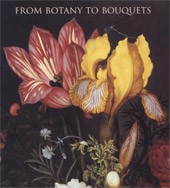 "Image: Book Cover of ""From Botany to Bouquets: Flowers in Northern Art"""