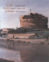 "Image: Book Cover of ""In the Light of Italy: Corot and Early Open-Air Painting"""