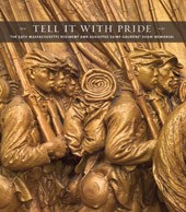 "Image: book cover of ""Tell It with Pride: The 54th Massachusetts Regiment and Augustus Saint-Gaudens' Shaw Memorial"""