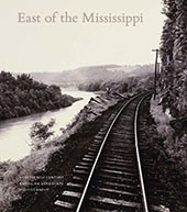 "Image: book cover of ""East of the Mississippi: Nineteenth-Century American Landscape Photography"""