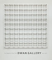 "Image: book cover of ""Dwan Gallery: Los Angeles to New York, 1959 –1971"""