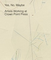 "Image: book cover of ""Yes, No, Maybe: Artists Working at Crown Point Press"""